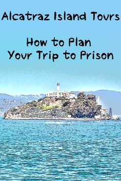 """How to Take an Alcatraz Island Tour: Be sure you don't get fooled - or stuck staring at a """"sold out"""" sign. And see why the night tour may be the best way to go."""