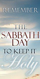 Remember the Sabbath Day and keep it Holy.
