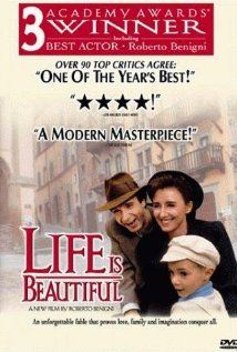 Life is Beautiful. Very moving movie.
