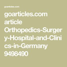 be17e5203594c791aba01bf5c23bec35 pain management germany orthopaedics knee replacement surgery clinics in germany my
