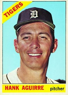 Hank Aguirre 1966 Pitcher - Detroit Tigers Card Number: 113