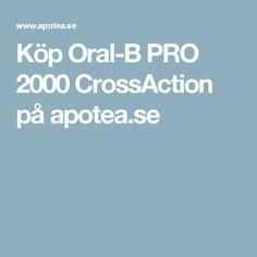 Köp Oral-B PRO 2000 CrossAction på apotea.se