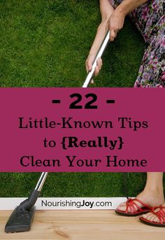 22 Little-Known Tips to {Really} Clean Your Home - Nourishing Joy