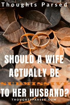 Should a Wife be Submissive to her Husband? - And Other Related Bible Verses