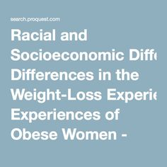 4)  This pin provides research that was done that explains some of the racial subculture differences and how those impacted the women in each culture and their weight loss experience.   This included:  Causcaian vs. African American culture beliefs on preferred body size. Social settings in AA culture, and differences in weight loss methods.