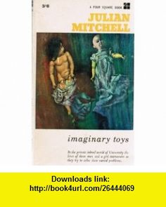 Imaginary Toys Julian Mitchell ,   ,  , ASIN: B004HQ1IY0 , tutorials , pdf , ebook , torrent , downloads , rapidshare , filesonic , hotfile , megaupload , fileserve