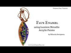 More Faux Techniques – Faux Enamel with Lumiere Metallic Acrylic Paints [Polymer Clay Video Tutorial] | Learn Polymer Clay