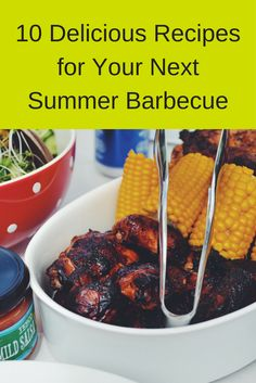 10 Delicious Recipes for Your Next Summer Barbecue | MCLife: San Antonio