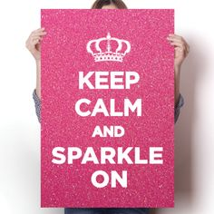 Keep Calm & Sparkle On Poster  #Quotes #inspiration #keepcalm #sparkle