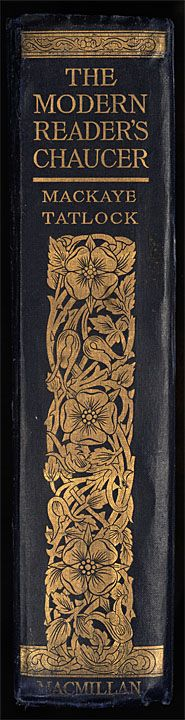 The complete poetical works of Geoffrey Chaucer - Catalog - UW-Madison Libraries Blue ungrained cloth. Gold stamping on front and spine. No decoration on back. Cream endpapers printed with blue narrative scene of contemporary pilgrims. Top gilt. Book has illustrations by Warwick Goble. From Minsky: Put into Modern English by John S.P. Tatlock and Perry MacKaye. Gold stamped ships on dark blue cloth with decorative border.