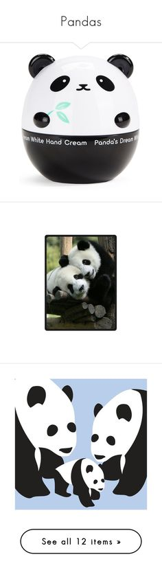 """""""Pandas"""" by blackman-ann ❤ liked on Polyvore featuring beauty products, bath & body products, body moisturizers, accessories, panda, body moisturiser, body moisturizer, tony moly, home and bed & bath"""