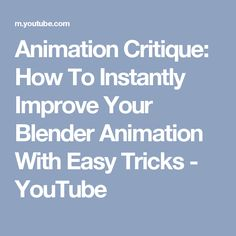 Animation Critique: How To Instantly Improve Your Blender Animation With Easy Tricks - YouTube