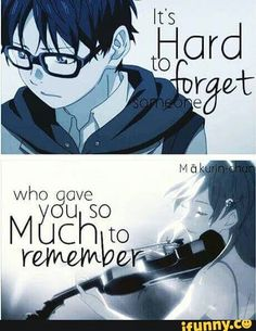 Hurmm it hard to forget when you still want to remember even they don't