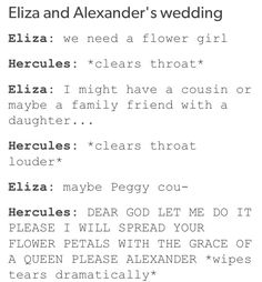Also he's a tailor so I could totally see Hercules designing Eliza's wedding dress.