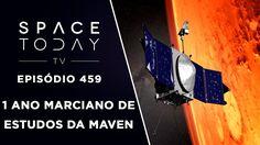 MAVEN - 1 Ano de Marciano de Ciência - Space Today TV Ep.459