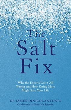 [Free Download] The Salt Fix: Why the Experts Got it All Wrong and How Eating More Might Save Your Life Author James DiNicolantonio, #Bookshelf #BookstoreBingo #Suspense #Nonfiction #BookWorld #EBooks #ChickLit #GreatReads #Books