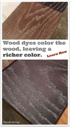 Wood dyes create a richer color because they color the wood, versus pigment stains that simply lie on the surface. See how to create these rich looks using Red Oak, wood dyes, and liming wax to highlight the grain! - Thrift Diving