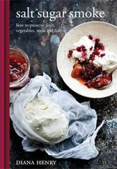 Kochbuch von Diana Henry: salt, sugar, smoke (engl.)