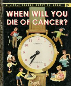 Bad Little Children's Books by Bob Staake: When Will You Die of Cancer? http://www.bobstaake.com/badchildrensbooks/