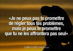 I can't promise you to fix all your problems, but I can promise you, you don't have to face them alone:) #citation #français #amitié