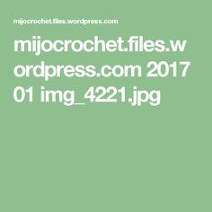 mijocrochet.files.wordpress.com 2017 01 img_4221.jpg