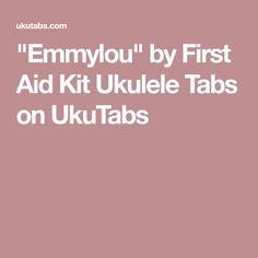 """""""Emmylou"""" by First Aid Kit Ukulele Tabs on UkuTabs"""