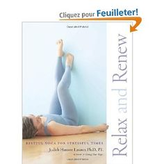 Relax and renew. The bible of restorative yoga