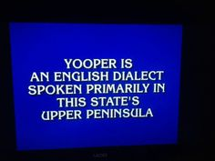 Yooper ~ this was a Jeopardy question in March 2014