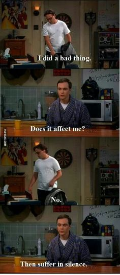 Sheldon at his best. LOL I just can't get enought of the big bang! Tv Quotes, Movie Quotes, Funny Quotes, Funny Memes, Otaku Anime, Anime Meme, Suffering In Silence, Lol, Just For Laughs