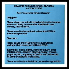 PTSD Triggers & Stressors... they need to be minimized, as much as possible