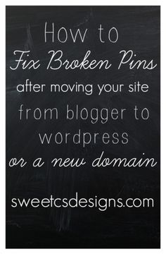 how to fix broken pins after moving your site from blogger to wordpress or a new domain