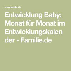 Entwicklung Baby: Monat für Monat im Entwicklungskalender - Familie.de
