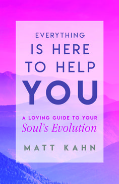 """Pre-order spiritual teacher and best-selling author Matt Kahn's new book and be entered into a drawing to win a free session with him! Enjoy the journey of """"Everything is Here to Help You."""" Truly. It is.  www.MattKahn.org New Books, Books To Read, Matt Kahn, Spiritual Teachers, 2020 Vision, Awakening, Favorite Quotes, Me Quotes, Appreciation"""