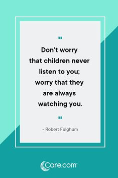 """""""Don't worry that children never listen to you; worry that they are always watching you. The best way to get your child to stop texting and talk to you is to put down your phone and talk to him. Good Parenting Quotes, Parenting Win, Stop Talking, Talking To You, Quotes For Kids, Quotes To Live By, Inspirational Quotes About Love, Parent Resources, Have A Laugh"""