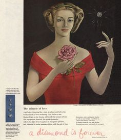 """1947  Copywriter Frances Gerety coins """"A diamond is forever"""" for De Beers."""