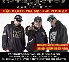Intelectos Do Gueto Não Canto pra Maluco Rebolar Part. Wgi e Bola 8 Single 2013