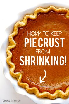 How To Keep Pie Crust From Shrinking -- 7 quick and easy tips for beautiful pies! | gimmesomeoven.com