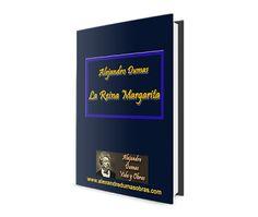 La Reina Margarita (La Reine Margot) (1845) - Alejandro Dumas Vida y Obras