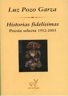 Historias fidelísimas : poesía selecta 1952-2003 / Luz Pozo Garza ; introducción de Carmen Blanco ; [debuxo de Luis Seoane]