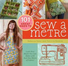 Traplet Publications Ltd | Online Shop | 101 Great Ways to Sew a Metre by Rebecca Yaker and Patricia Hoskins