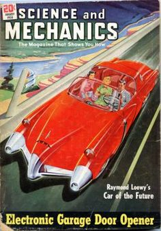 "Dedicated to all things ""geek retro:"" the science fiction/fantasy/horror fandom of the past including pin up art, novel covers, pulp magazines, and comics. Classic Sci Fi, Classic Cars, Science Fiction, Pulp Fiction, Raymond Loewy, Magazine Art, Magazine Covers, Science Magazine, Future Car"