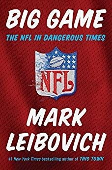DOWNLOAD] Big Game NFL Dangerous Times by Mark Leibovich