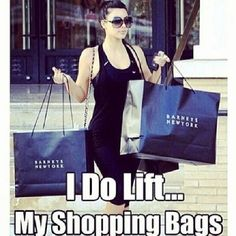 Oh, how I love shopping. It is a workout, too. Go do it. you will see.