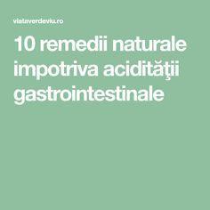 10 remedii naturale impotriva acidităţii gastrointestinale Good To Know, Health, Cl, Friends, Desserts, Amigos, Tailgate Desserts, Deserts, Health Care