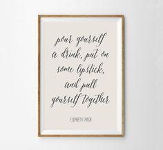 Elizabeth Taylor Quote Art Print - Dorm Decor - Vanity Print - Lipstick Wall Art - Motivational Print - Liz Taylor Fan - Gift Print