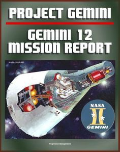 Project Gemini Summary Conference: Comprehensive Overview of All Aspects of the Second American Manned Space Flight Program Leading to the Apollo Lunar Landing Missions - Operations, Missions, Science ebook by Progressive Management - Rakuten Kobo Mission Report, Project Gemini, Nasa Missions, Nasa History, 12 November, Moon Landing, Space Exploration, Spacecraft, Apollo