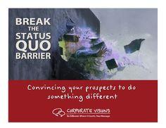 Break the Status Quo