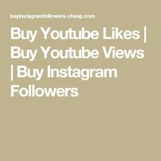 Buy Instagram Followers Cheap, Facebook Likes, Youtube, Youtubers, Youtube Movies