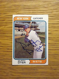 Duffy Dyer: (1968-1974 New York Mets) 1974 Topps baseball card signed in blue sharpie. (From my All-Time Mets Roster collection.)