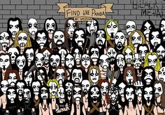 Can you find the pandas and the cat in these three illustrations? The top two are by artist Dudolf, and the last one is by Westum. Find the Cat: Find the Panda: Find The Panda, Black Metal Style: [Source: Dudolf Death Metal, Black Metal, Band Memes, Heavy Metal Shirts, Image Panda, Stormtroopers, Recital, Reto Mental, Arte Black